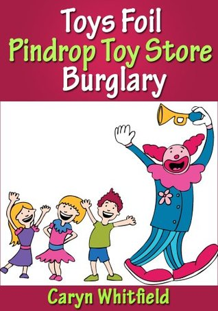 Toys Foil Pindrop Toy Store Burglary  by  Caryn Whitfield