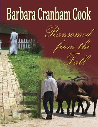 Ransomed From The Fall  by  Barbara Cook