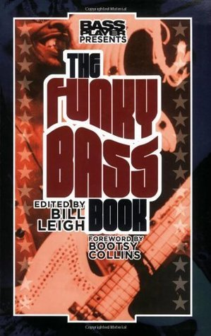 Bass Player Presents The Funky Bass Book  by  Bill Leigh