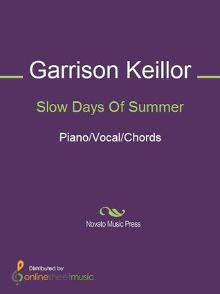 Slow Days Of Summer  by  Garrison Keillor