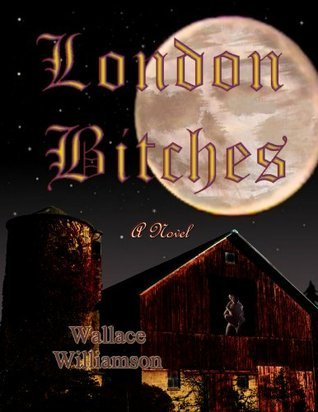 London Bitches  by  Wallace Williamson