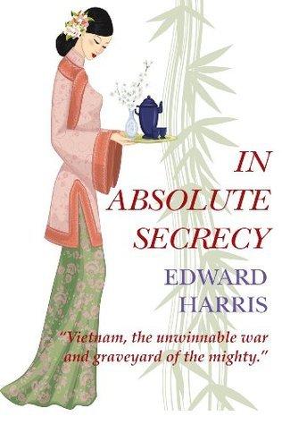 In Absolute Secrecy  by  Edward Harris