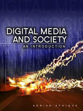 Digital Media and Society: An Introduction Adrian Athique