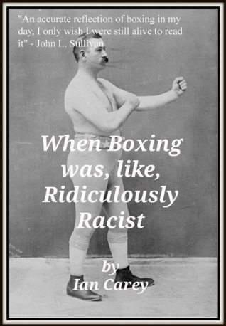 When Boxing Was, Like, Ridiculously Racist Ian Carey