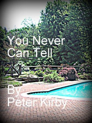 You Never Can Tell Peter   Kirby