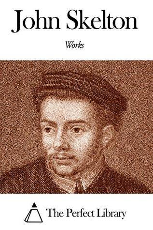 Works of John Skelton  by  John Skelton
