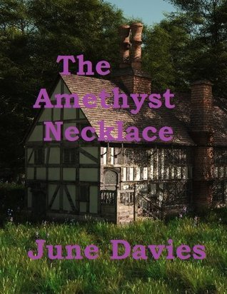 The Amethyst Necklace  by  June Davies