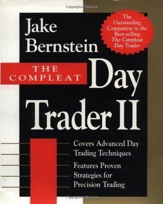 The Compleat Day Trader II: v. 2 Jake Bernstein