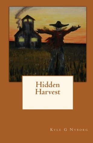 Hidden Harvest Kyle G. Nyborg
