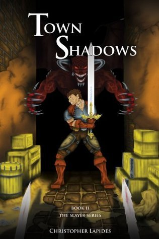 Town Shadows (The Slayer Series, Book II)  by  Christopher Lapides