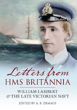 Letters From HMS Britannia  by  A.B. Demaus