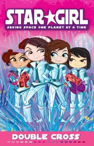 Star Girl Book 8: Double Cross: Double Cross Louise Park