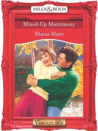 Mixed-Up Matrimony  by  Diana Mars