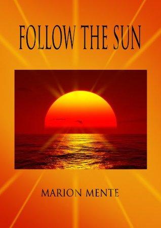 Follow The Sun Marion Mente