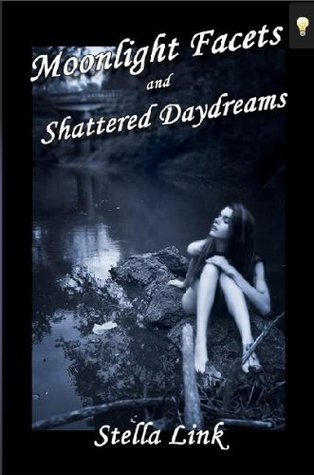 Moonlight Facets and Shattered Daydreams Stella Link