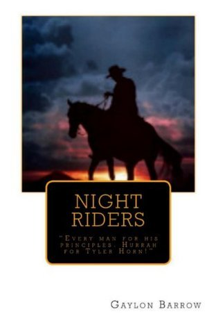 Night Riders  by  Gaylon Barrow