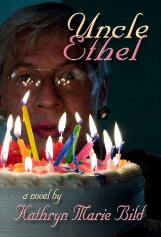Uncle Ethel  by  Kathryn Marie Bild