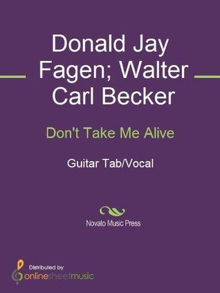 Dont Take Me Alive  by  Donald Jay Fagen