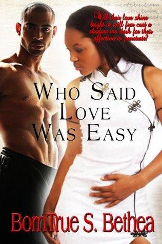 Who Said Love was Easy BornTrue Bethea