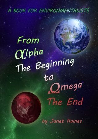 From Alpha The Beginning to Omega The End Janet Raines