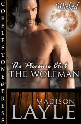 The Wolf Man [The Pleasure Club] Madison Layle
