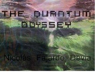 The Quantum Odyssey  by  Nicolas Fajardo
