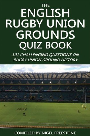 The English Rugby Union Grounds Quiz Book  by  Nigel Freestone