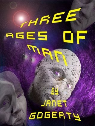 Three Ages of Man Janet Gogerty