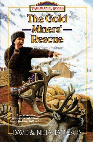 The Gold Miners Rescue (Trailblazer Books) Dave Jackson
