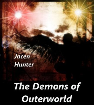 The Demons of Outerworld Jacen Hunter