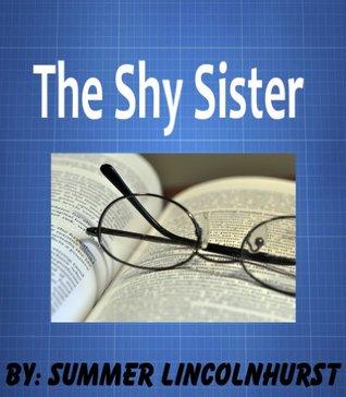 The Shy Sister Summer Lincolnhurst