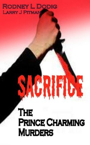 Sacrifice: The Prince Charming Murders  by  Larry Pitman