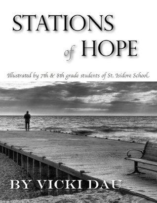 Stations of Hope  by  Vicki Dau