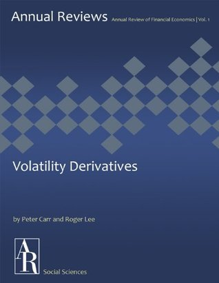 Volatility Derivatives (Annual Review of Financial Economics)  by  Peter Carr
