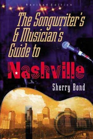 The Songwriters and Musicians Guide to Nashville  by  Bond