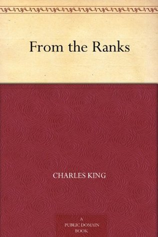 From the Ranks  by  Charles King