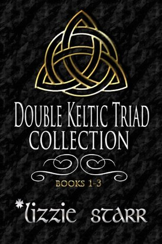 Double Keltic Triad Collection One Lizzie Starr
