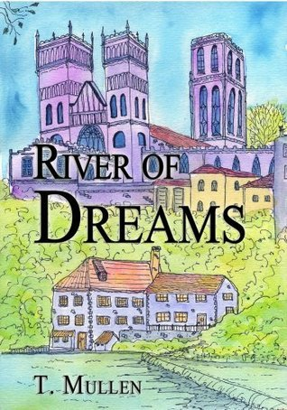 River of Dreams (Rivers of Time Series)  by  T. Mullen