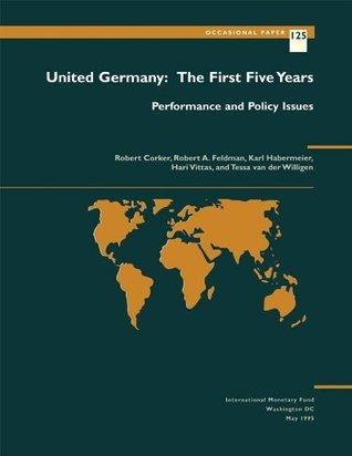United Germany: The First Five Years: Performance and Policy Issues: The First Five Years - Performance and Policy Issu (Occasional Paper Karl Friedrich Habermeier