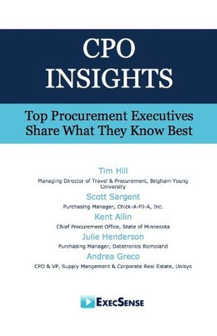 CPO Insights: Top Procurement Executives Share What They Know Best  by  Tim Hill