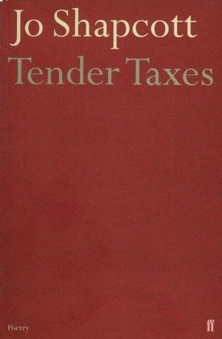 Tender Taxes: Translations from Rainer Maria Rilke Jo Shapcott