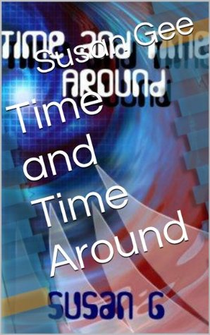 Time and Time Around Susan Gee