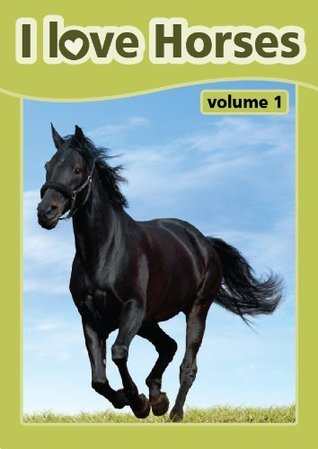 I Love Horses (A Learn to Read Picture Book for Kids) Volume 1  by  Charlene Sampilo