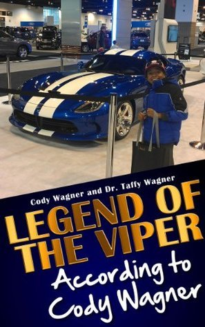 Legend of The Viper According to Cody Wagner  by  Cody Wagner