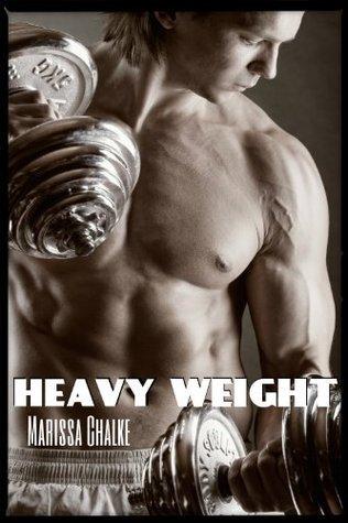 Heavy Weight  by  Marissa Chalke