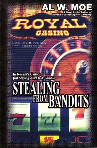 Stealing From Bandits  by  AL Moe