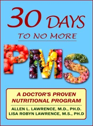 30-Days to No More PMS  by  Allen L. Lawrence