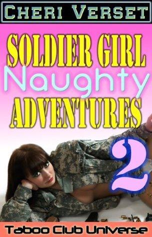 Soldier Girl Naughty Adventures 2  by  Cheri Verset