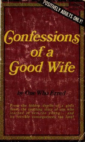 Confessions Of A Good Wife One Who Erred