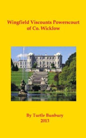 Wingfield Viscounts Powerscourt of Co. Wicklow Turtle Bunbury